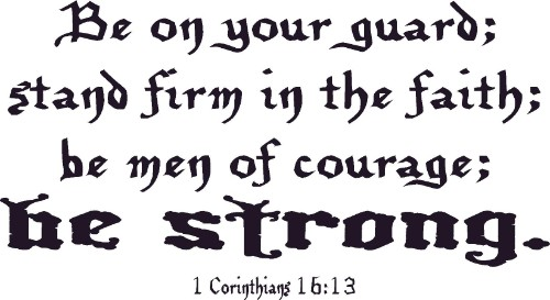 1 Corinthians 16:13 Vinyl Wall Decal by Scripture Wall Art Image