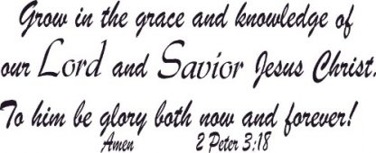 2 Peter 3:18 Vinyl Scripture Wall Decals