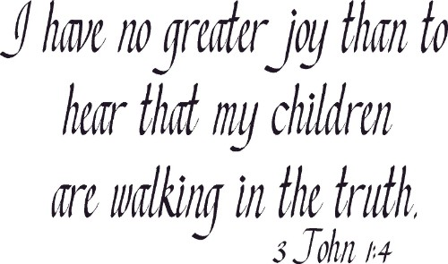 3 John 1:4 Vinyl Wall Decal by Scripture Wall Art Image