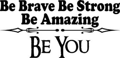 Be Brave Motivational Wall Decals