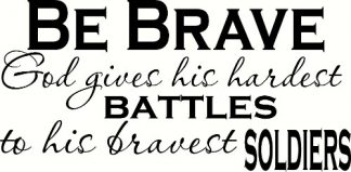Be Brave ~ Christian Wall Decor