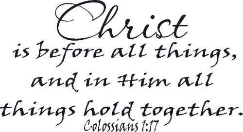 Colossians 1:17 Vinyl Wall Decal by Scripture Wall Art Image