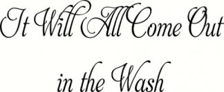 Laundry Room Wall Decal ~ Comes out in the wash