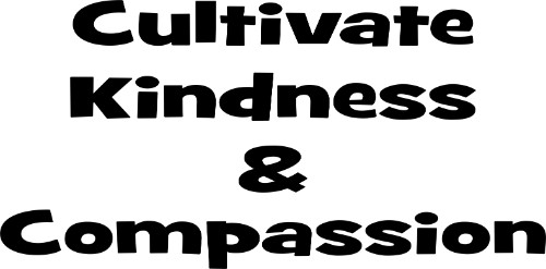 Cultivate Kindness And Compassion ~ Vinyl Wall Quote Image