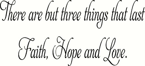 There Are But Three Things ~ Vinyl Wall Decal by Scripture Wall Art Image