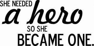 She Needed a Hero ~ Girl Power Vinyl Wall Decal