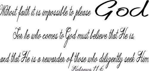 Hebrews 11:6 ~ Vinyl Wall Decal by Scripture Wall Art Image