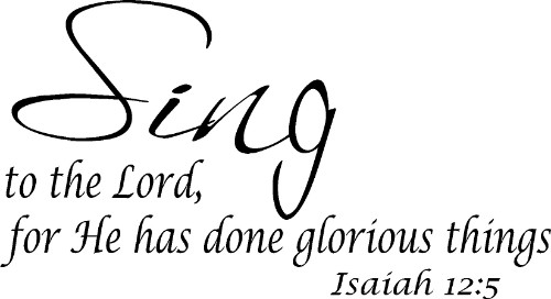 Isaiah 12:5 ~ Vinyl Wall Decal by Scripture Wall Art Image