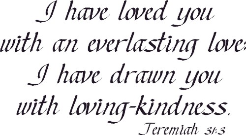 Jeremiah 31:3 ~ Vinyl Wall Decal by Scripture Wall Art Image