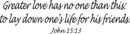 John 15:13 Bible Verse Decal