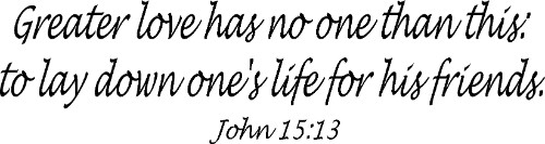 John 15:13 ~ Vinyl Wall Decal by Scripture Wall Art Image