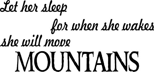 Let Her Sleep For When She Wakes She Will Move Mountains ~ Girl Power Vinyl Wall Decal Image
