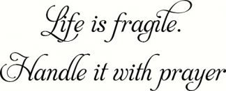 Fragile ~ Christian Wall Decal