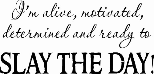 Slay The Day Motivational Wall Quote Image