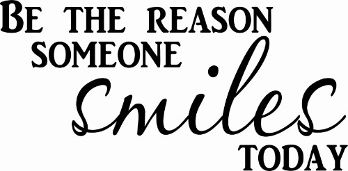 Be The Reason Someone Smiles Today - I nspirational Wall Decal Image