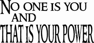 Inspirational motivational Wall Decal ~ No One is you...
