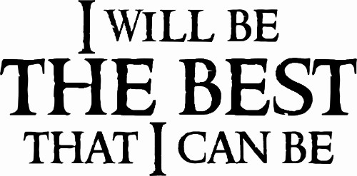 I Will Be The Best That I Can Be ~ Motivational Vinyl Wall Decal Image