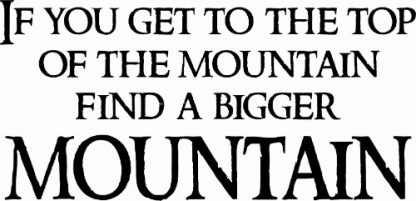 Top of the mountain Inspirational Wall Quote