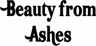 Beauty From Ashes Wall Quote