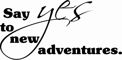Say Yes To New Adventures Inspirational Wall Quote Image