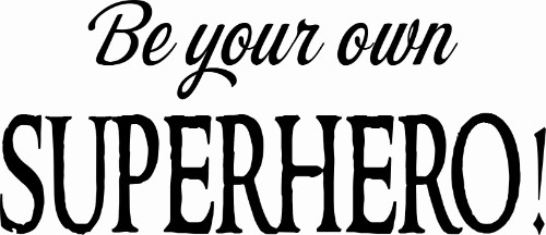 Be Your Own Superhero! Vinyl Wall Decal by Scripture Wall Art Image