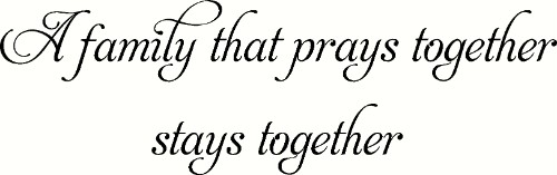 A Family That Prays Together ~ Inspired Wall Decal Image