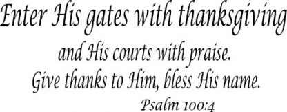 Psalm 100:4 Scripture Wall Decal