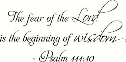 Psalm 111:10 Bible Verse Wall Decal