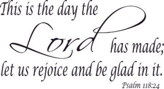 Psalm 118:24 Scripture Wall Decal