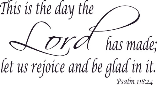 Psalm 118:24 Vinyl Wall Decal by Scripture Wall Art Image