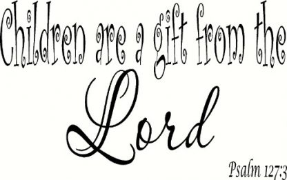 Psalm 127:3 Childrens Bible Verse Wall Decal