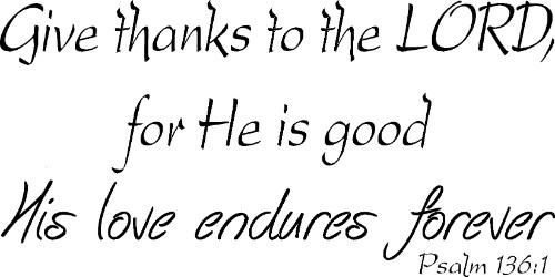 Psalm 136:1 Vinyl Wall Decal by Scripture Wall Art Image