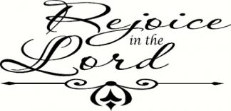 Rejoice in the Lord ~ Inspirational Christians Wall Quote