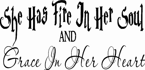 She Has Fire In Her Soul and Grace In Her Heart Girl Power Vinyl Wall Decal Image