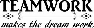Teamwork makes the dream work Motivational Wall Decal