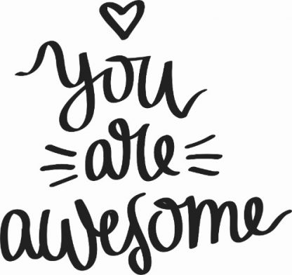 Motivational Vinyl Wall Decal ~ You Are Awesome