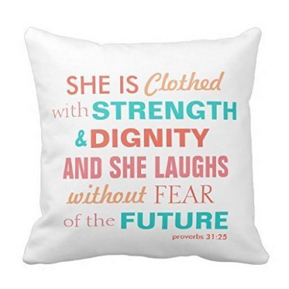 Proverbs 31:25 Bible Verse Pillow