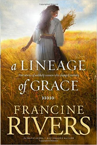 A Lineage of Grace: Five Stories of Unlikely Women Who Changed Eternity Paperback – October 1, 2009 Image