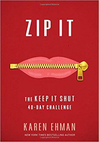 Zip It: The Keep It Shut 40-Day Challenge Paperback – February 7, 2017 by Karen Ehman