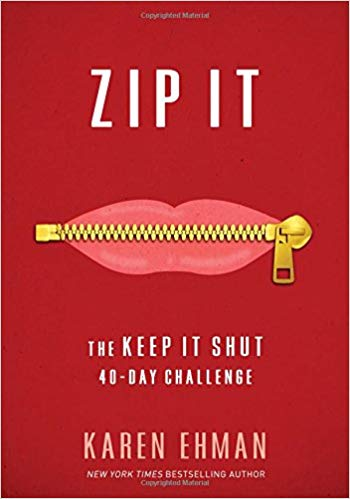 Zip It: The Keep It Shut 40-Day Challenge Paperback – February 7, 2017 by Karen Ehman Image