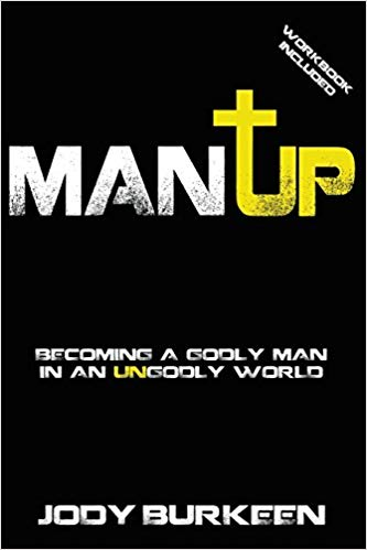 Man Up! Becoming a Godly Man in an Ungodly World Paperback – August 1, 2011 - Jody Burkeen Image