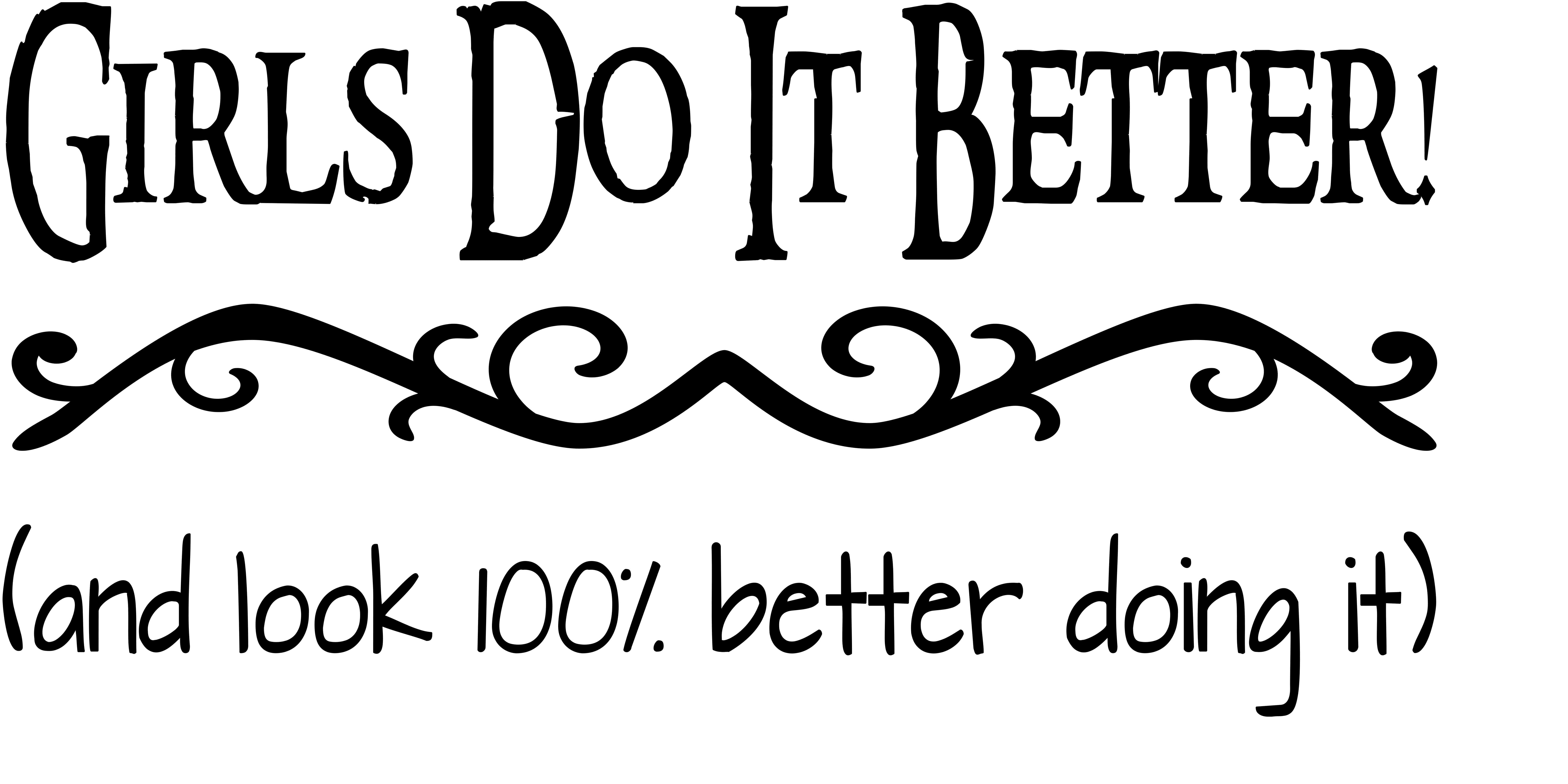 Girls Do It Better ~ Self Esteem Building Vinyl Wall Decal by Scripture Wall Art - 11 x 22 Black Image